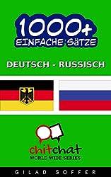 1000+ Einfache Sätze Deutsch - Russisch (Geplauder Weltweit)