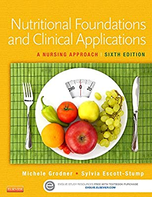 Nutritional Foundations and Clinical Applications - Elsevier eBook on Intel Education Study (Retail Access Card): A Nursing Approach, 6e