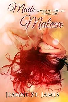 Made Maleen: An Modern Twist on a Fairy Tale by [St. James, Jeanne]