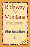 Ridgway of Montan, William MacLeod Raine, 1421894750