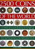 2500 Coins of the World: A comprehensive global history of coins from 180 countries, from antiquity to present day, featuring up to 2500 colour images