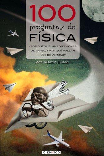 Descargar Libro 100 Preguntas De Física Jordi Mazón Bueso