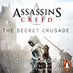 Assassin's Creed: The Secret Crusade | Oliver Bowden
