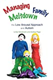 img - for Managing Family Meltdown: The Low Arousal Approach and Autism book / textbook / text book