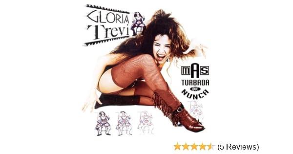 - Mas Turbada Que Nunca by Gloria Trevi - Amazon.com Music