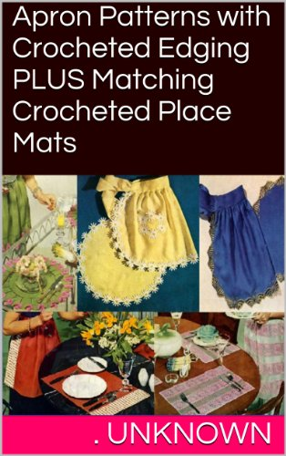 Apron Patterns with Crocheted Edging PLUS Matching Crocheted Place Mats