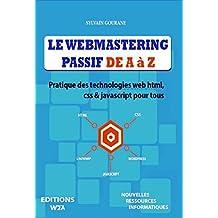 LE WEBMASTERING PASSIF DE A À Z