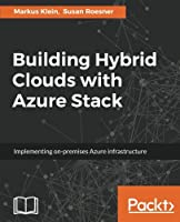 Building Hybrid Clouds with Azure Stack Front Cover