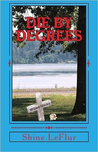 Amazon com: Die by Degrees (9781469985916): Shine LeFlur: Books