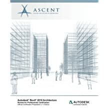 Autodesk Revit 2018 Architecture Review for Professional Certification: Autodesk Authorized Publisher