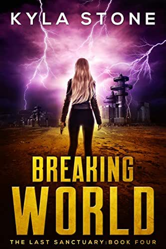 Breaking World: The Last Sanctuary Book Four