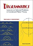 Diagrammatics: Lectures on Selected Problems in Condensed Matter Theory