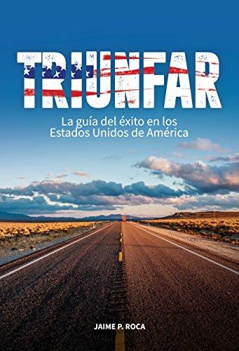 Download for free Triunfar: La guía del éxito en los Estados Unidos de América