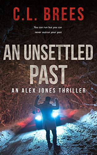 An Unsettled Past (Alex Jones Series Book 1)
