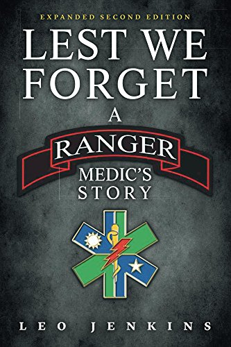 Lest We Forget: A Ranger Medic's Story by [Jenkins, Leo]