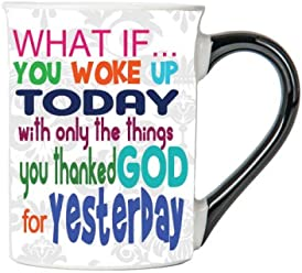 What If... You Woke Up Today With Only The Things You Thanked God For Yesterday Mug, Inspirational Coffee Cup, Inspirational Mug, Ceramic Mug, Custom Inspirational Gifts By Tumbleweed