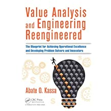 Value Analysis and Engineering Reengineered: The Blueprint for Achieving Operational Excellence and Developing Problem Solvers and Innovators