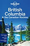 Lonely Planet British Columbia by Ryan Ver Berkmoes front cover