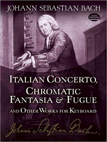 Italian Concerto, Chromatic Fantasia & Fugue and Other Works