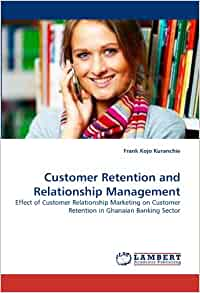 the effect of customer relationship management on retention