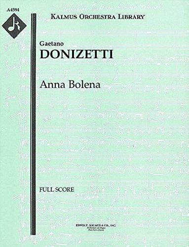 Anna Bolena: Full Score [A4594] by E.F.Kalmus