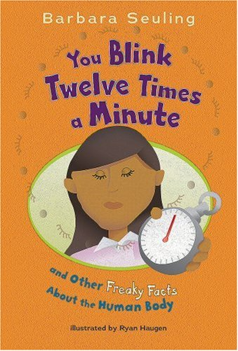 You Blink Twelve Times a Minute: and Other Freaky Facts About the Human Body PDF