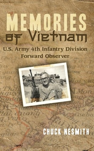 Memories of Vietnam: U.S. Army 4th Infantry Division Forward Observer ()