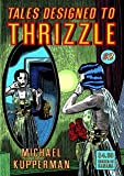 Tales Designed to Thrizzle, Michael Kupperman, 1606990799