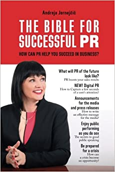 The Bible for Successful PR: How Can PR Help You Succeed in Business?