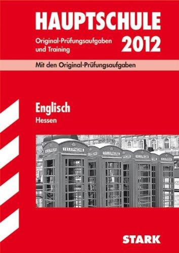 Abschluss-Prüfungsaufgaben Hauptschule Hessen; Englisch 2012; Mit den Original-Prüfungsaufgaben Jahrgänge 2006-2011, und Training. Ohne Lösungen