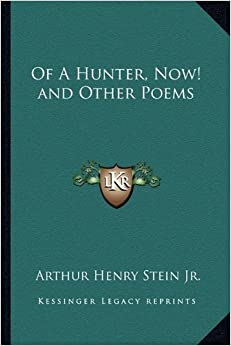 Of a Hunter, Now! and Other Poems