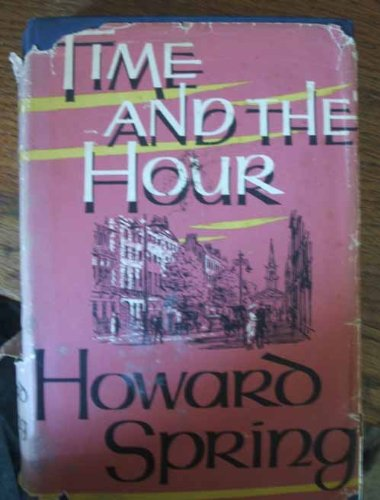 Time And The Hour by Howard Spring