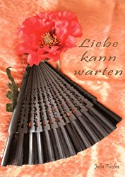 LIEBE KANN WARTEN (German Edition)