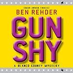 Gun Shy: A Blanco County Mystery, Book 5 | Ben Rehder