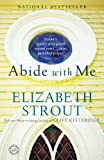 Abide with Me: A Novel by Elizabeth Strout (2007-03-13)