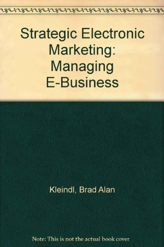 Strategic Electronic Marketing (2001 First Edition) (Managing E-Business)