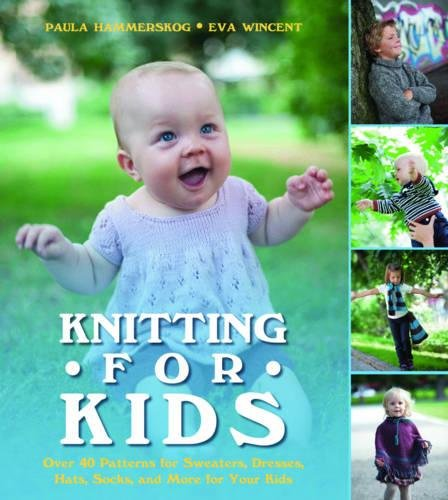 Knitting for Kids: Over 40 Patterns for Sweaters, Dresses, Hats, Socks, and More for Your - Knit Pattern Baby Sweater