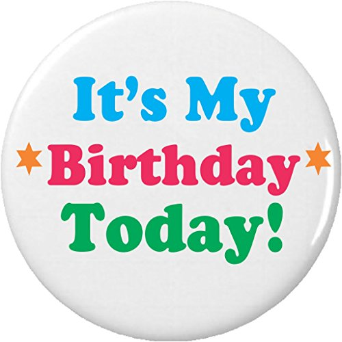 "It's My Birthday Today! (Colorful) 2.25"" Large Pinback Button Pin -"