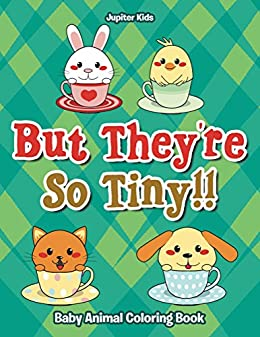Theyre Tiny Baby Animal Coloring ebook
