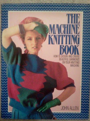 The Machine Knitting Book ()
