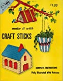 img - for Make It with Craft Sticks - Complete Instructions, Fully Illustrated with Patterns (Kap Kraft Books) book / textbook / text book