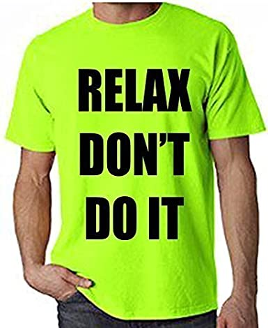 Men's Relax Don't Do It 1980s Party Neon T-shirt, S to 2XL
