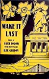 img - for MAKE IT LAST Poems by Zack Rogow with Drawings by Ilse Gordon book / textbook / text book