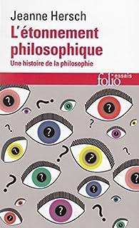 L'étonnement philosophique : une histoire de la philosophie, Hersch, Jeanne