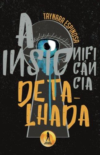 Insignificancia Detalhada (Portuguese Edition)