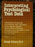 Interpreting Psychological Test Data, Joseph Gilbert, 0442253133