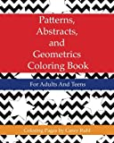 img - for Patterns, Abstracts, and Geometrics Coloring Book: For Adults And Teens (Volume 1) book / textbook / text book