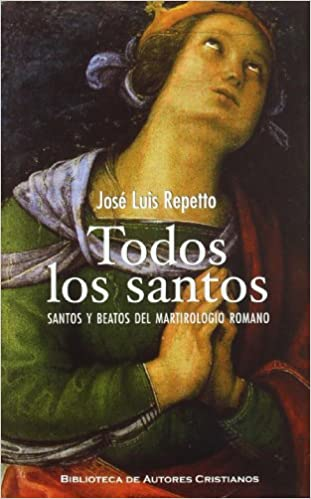 Todos los santos: Santos y beatos del Martirologio Romano