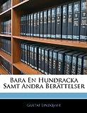 Bara en Hundracka Samt Andra Berättelser, Gustaf Lindqvist, 1145014887
