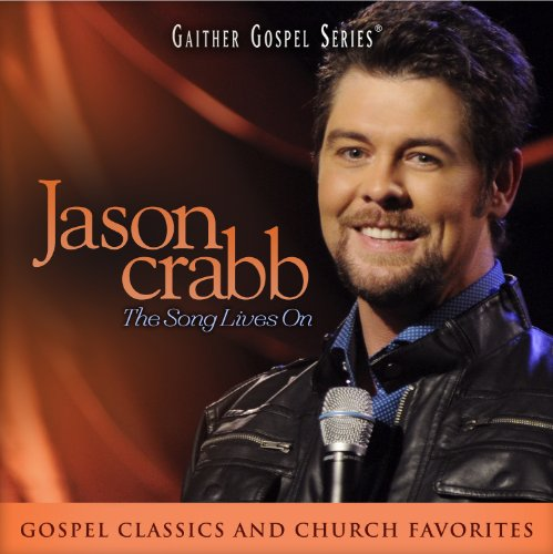 Jason Crabb: The Song Lives On by Capitol Christian Distribution